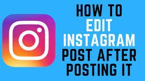 how to edit post on instagram